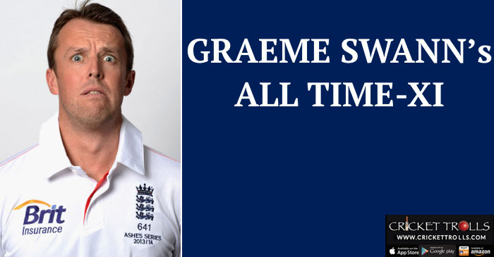 Graeme Swann picks his 'All-Time XI'